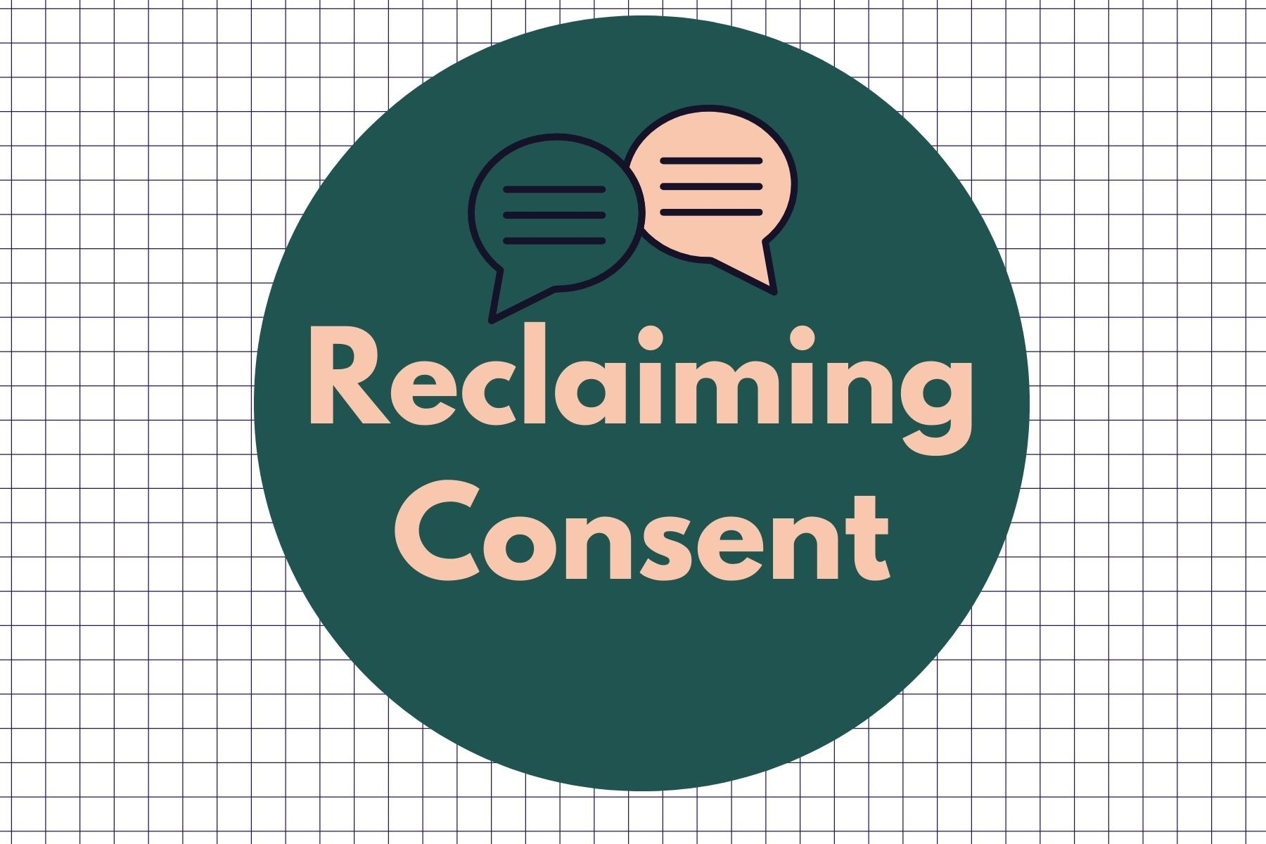 Reclaiming consent